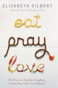 Elisabeth Gilbert's Eat, Pray, Love